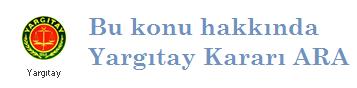 Kıdem Tazminatı Ödeme Süresi konulu yargıtay kararı ara